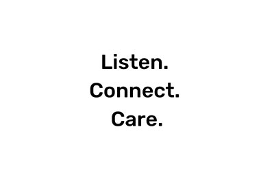Listen Connect Care
