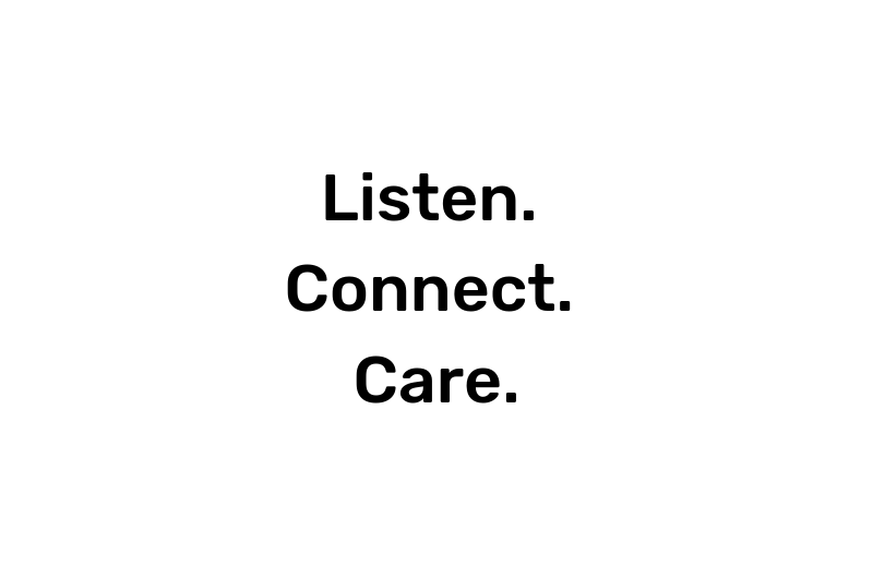 Listen Connect Care